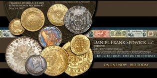 Daniel Frank Sedwick Treasure, World, U.S. Coin and Paper Money Auction #21 Goes Live May 3