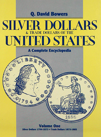 Q. David Bowers Silver Dollars & Trade Dollars of the United States