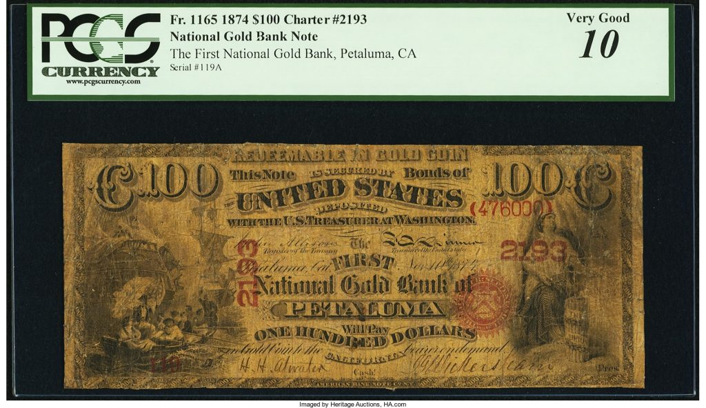 Petaluma, CA - $100 Original national Gold Bank Note Fr. 1165 The First National Gold Bank Ch. # 2193. Image courtesy Heritage Auctions
