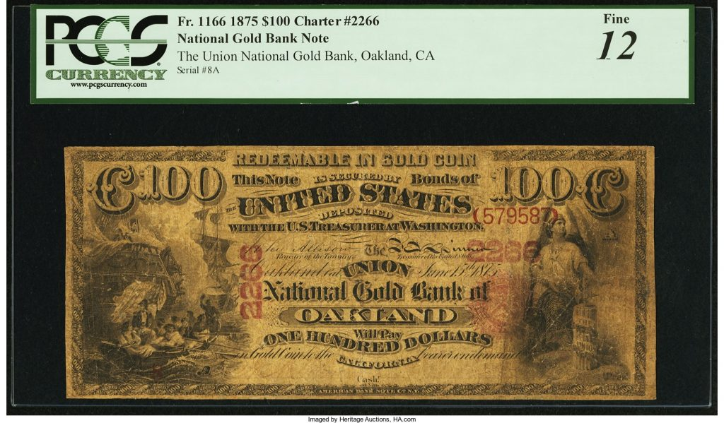 Oakland, CA - $100 Original National Gold Bank Note Fr. 1166 The Union National Gold Bank Ch. # 2266. Image courtesy Heritage Auctions