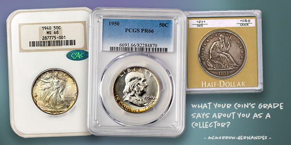 What your coin's grade says about you as a collector?