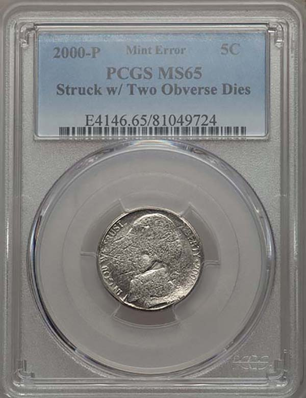 obverse, United States 2000-P Jefferson Nickel struck with two obverse dies in PCGS holder. Images courtesy Mike Byers and Mint Error News