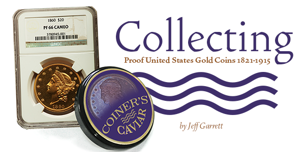 Collecting Proof United States Gold Coins 1821-1915