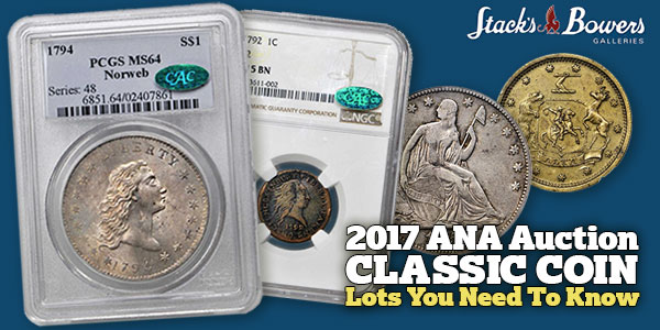2017 ANA Classic Coin Lots You Need to Know - Stack's Bowers