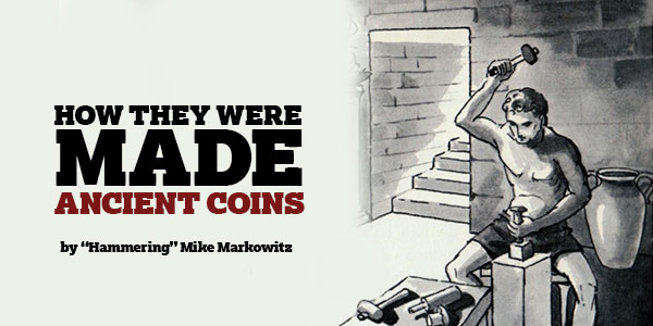 How they were Made Ancient Coins